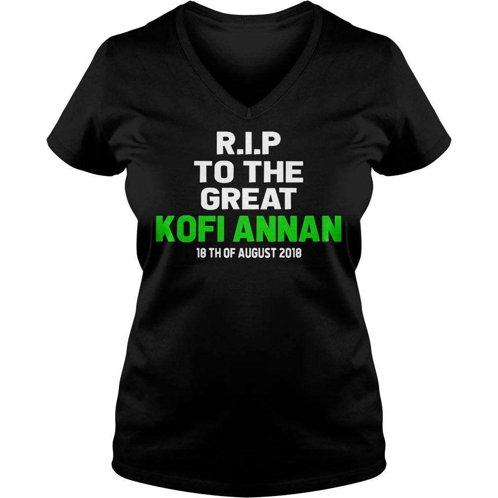 Rip To The Great Kofi Annan 18th August 2018Shirt Ladies V-Neck