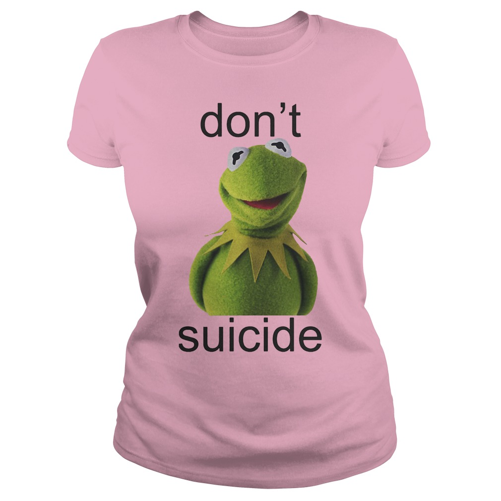 Suicide Don't Kermit Shirt Classic Ladies Tee