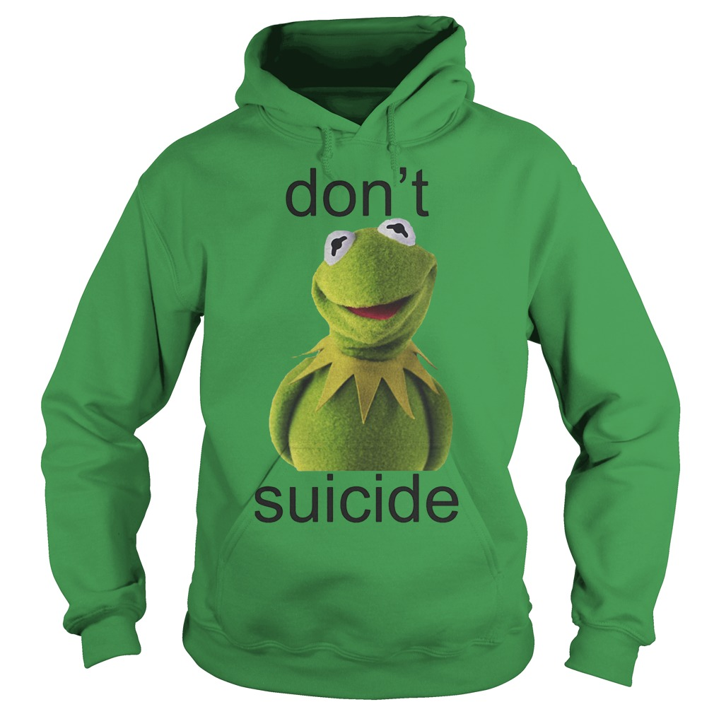 Suicide Don't Kermit Shirt Hoodie