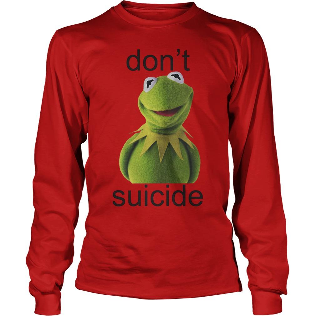 Suicide Don't Kermit Shirt Longsleeve Tee Unisex