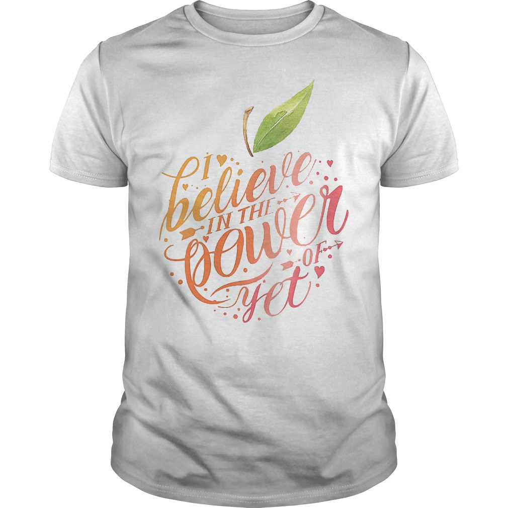 Teacher Apple I believe in the power of yet shirt
