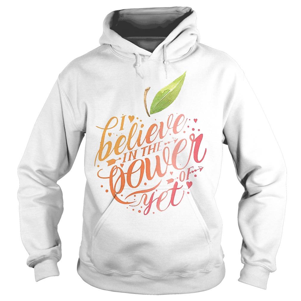 Teacher Apple I believe in the power of yet shirt Hoodie