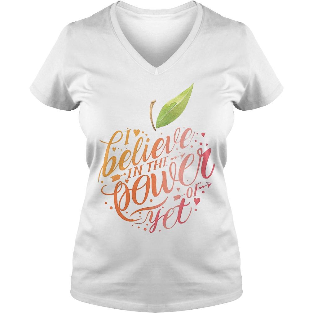 Teacher Apple I believe in the power of yet shirt Ladies V-Neck