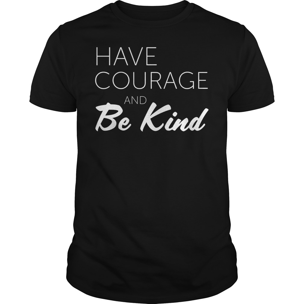 Teacher Have Courage And Be Kind Shirt