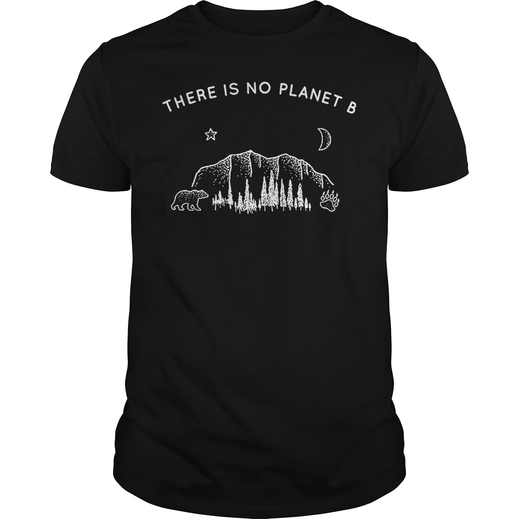 There Is Not Planet B Shirt