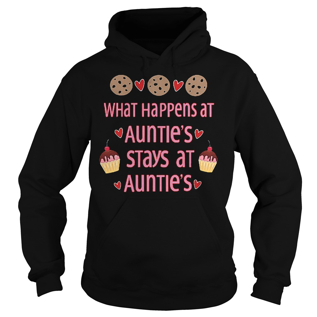 What happens at auntie's stays at auntie's shirt Hoodie