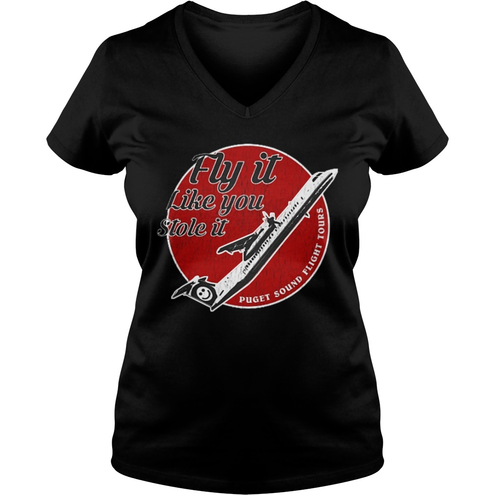 l Fly it like you stole it shirt Ladies V-Neck