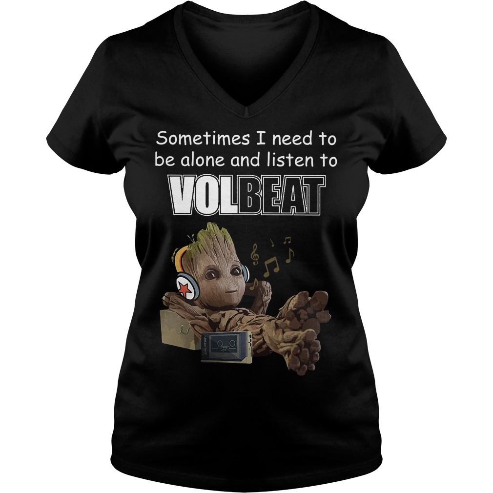 Baby groot Sometimes I need to be alone and listen to Volbeat Shirt Ladies V-Neck