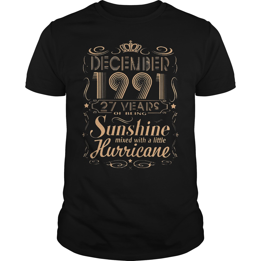 December 1991 27 years of being sunshine mixed with a little hurricane shirt