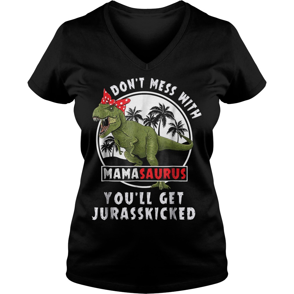 Dinosaurus bow don't mess with mamasaurus you'll get Jurasskicked shirt Ladies V-Neck