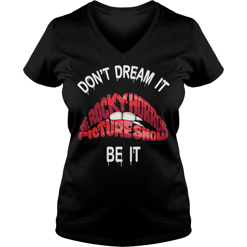 Lips bite Don't dream it The rocky horror picture show be it Shirt Ladies V-Neck