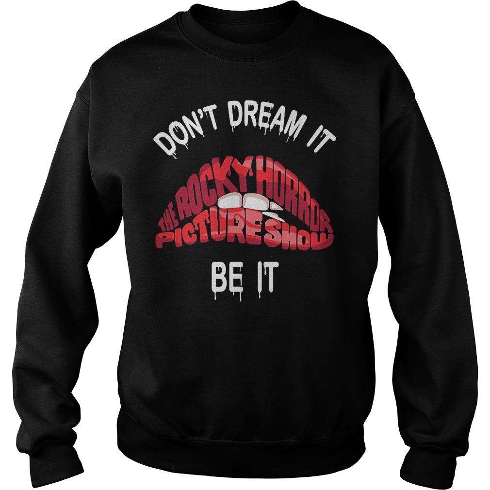 Lips bite Don't dream it The rocky horror picture show be it Shirt Sweatshirt Unisex