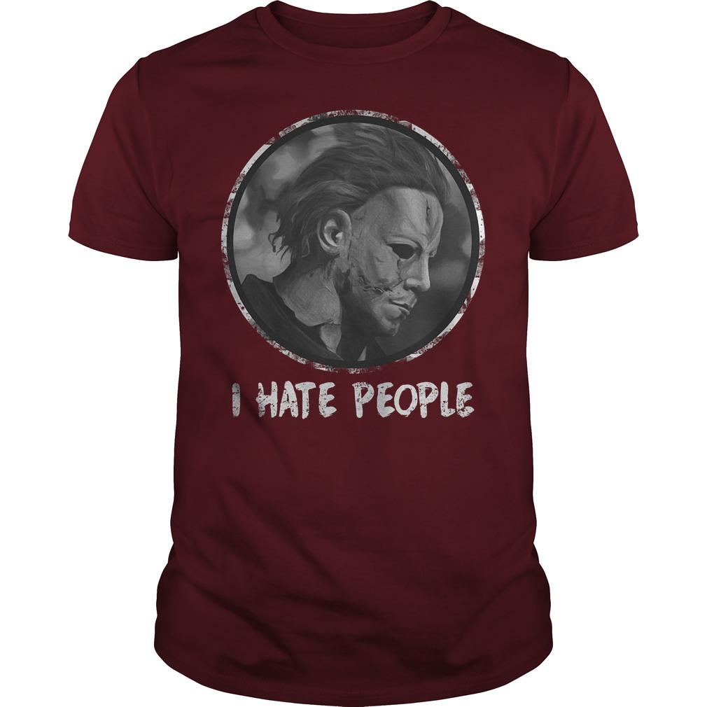Michael Myers Halloween I hate people shirt