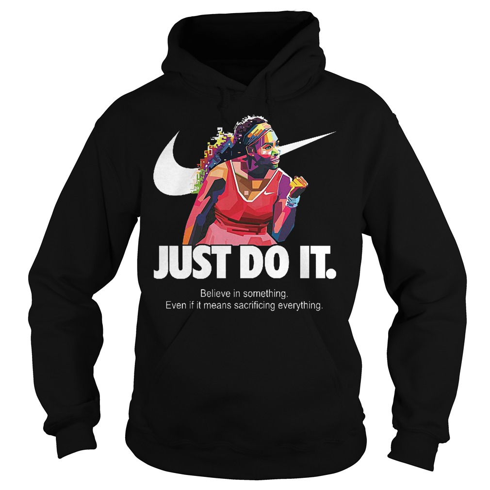 Nike Serena Williams just do it shirt Hoodie