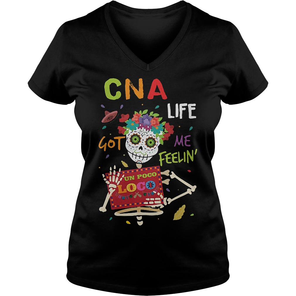 Skeleton CNA life got me feelin un poco loco shirt Ladies V-Neck