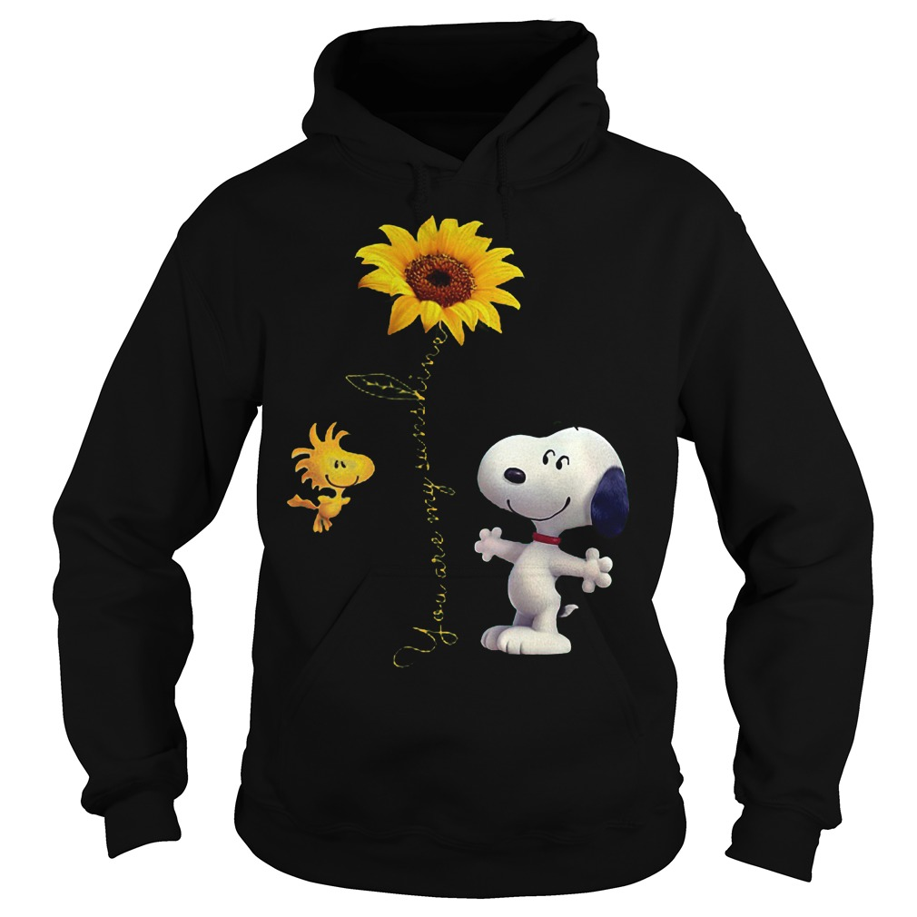 Sunflowers and Snoopy You are my sunshine Shirt Hoodie