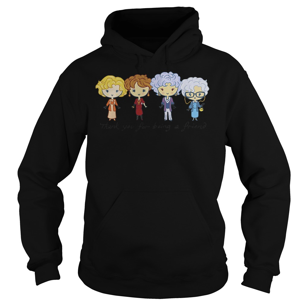 Thank you for being a friend the Golden girls Shirt Hoodie