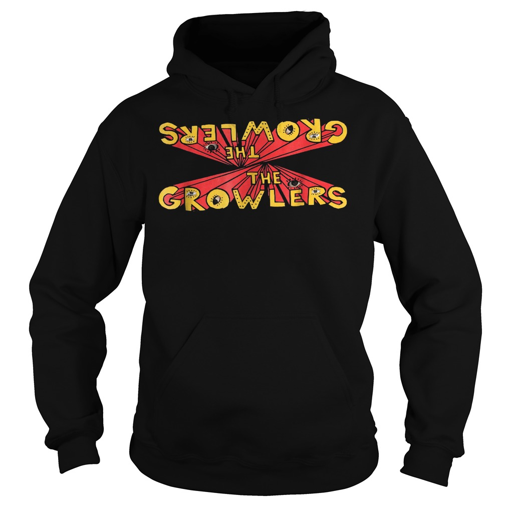The Growlers Shirt Hoodie