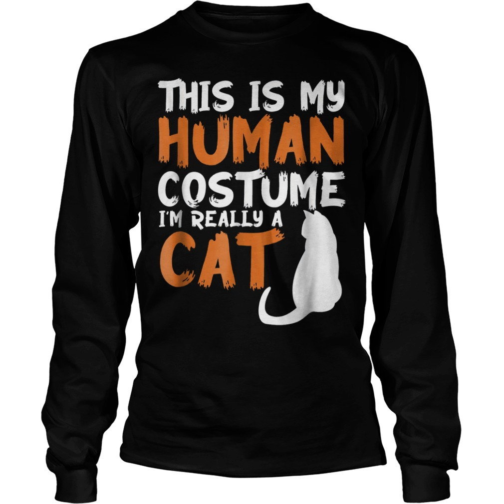 This is my human costume im really a cat Halloween shirt Longsleeve Tee Unisex