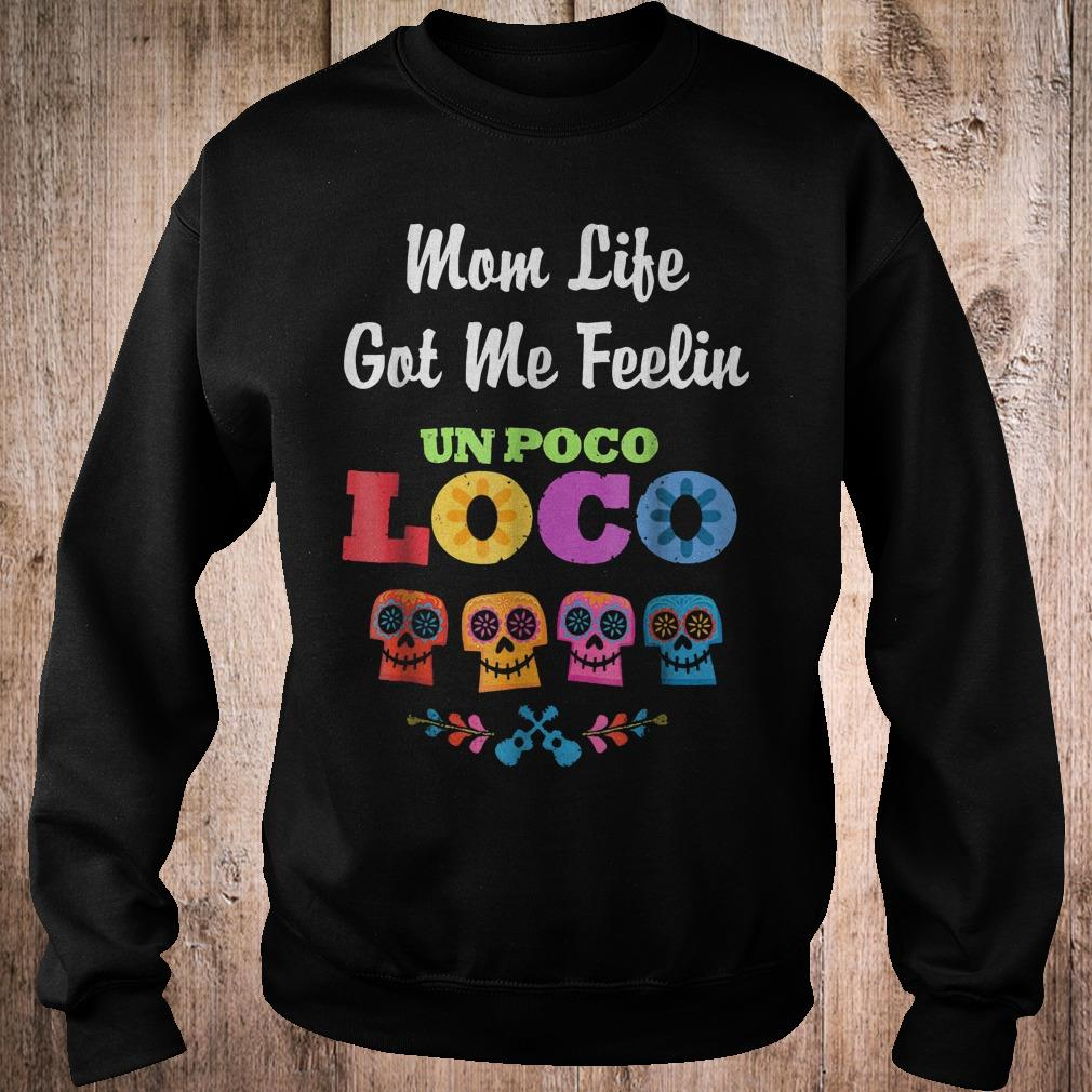 4 skeleton mom life got me feelin un poco loco shirt Sweatshirt Unisex