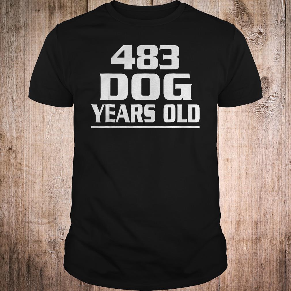 483 dog years old shirt