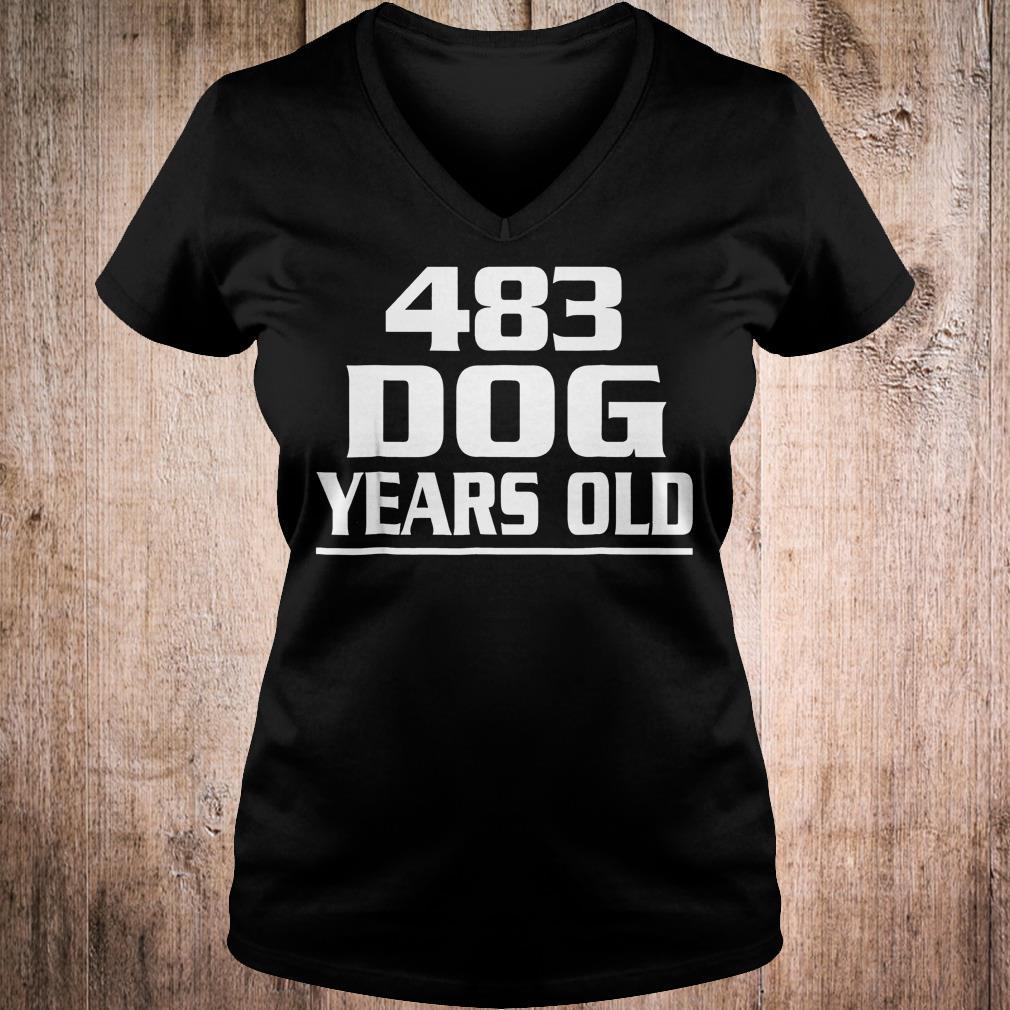 483 dog years old shirt Ladies V-Neck