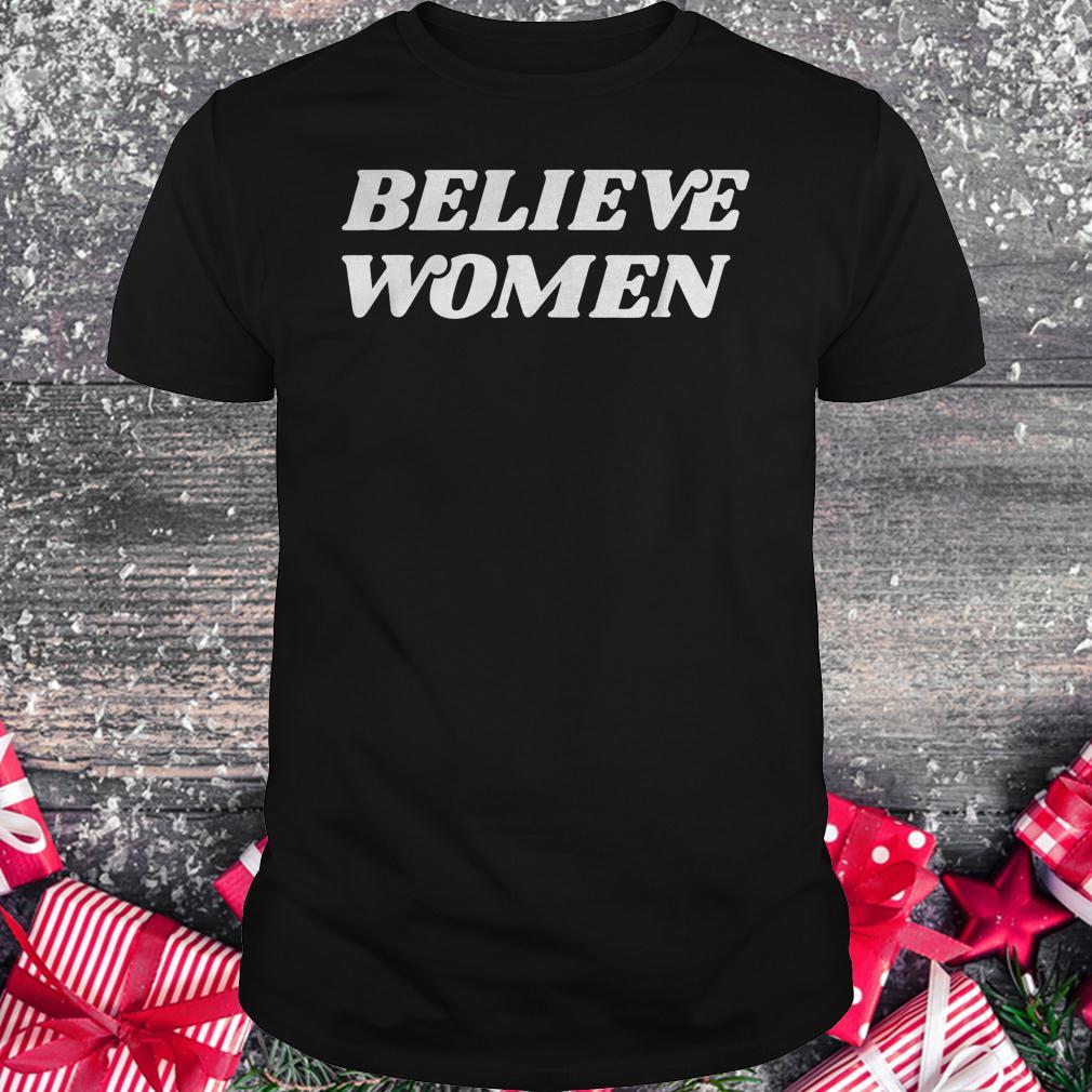 Believe women feminist activist Retro protest shirt