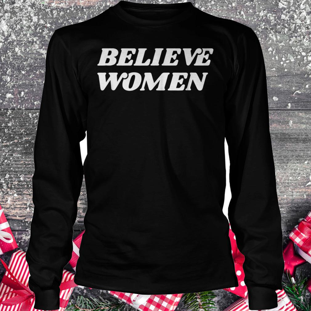 Believe women feminist activist Retro protest shirt Longsleeve Tee Unisex