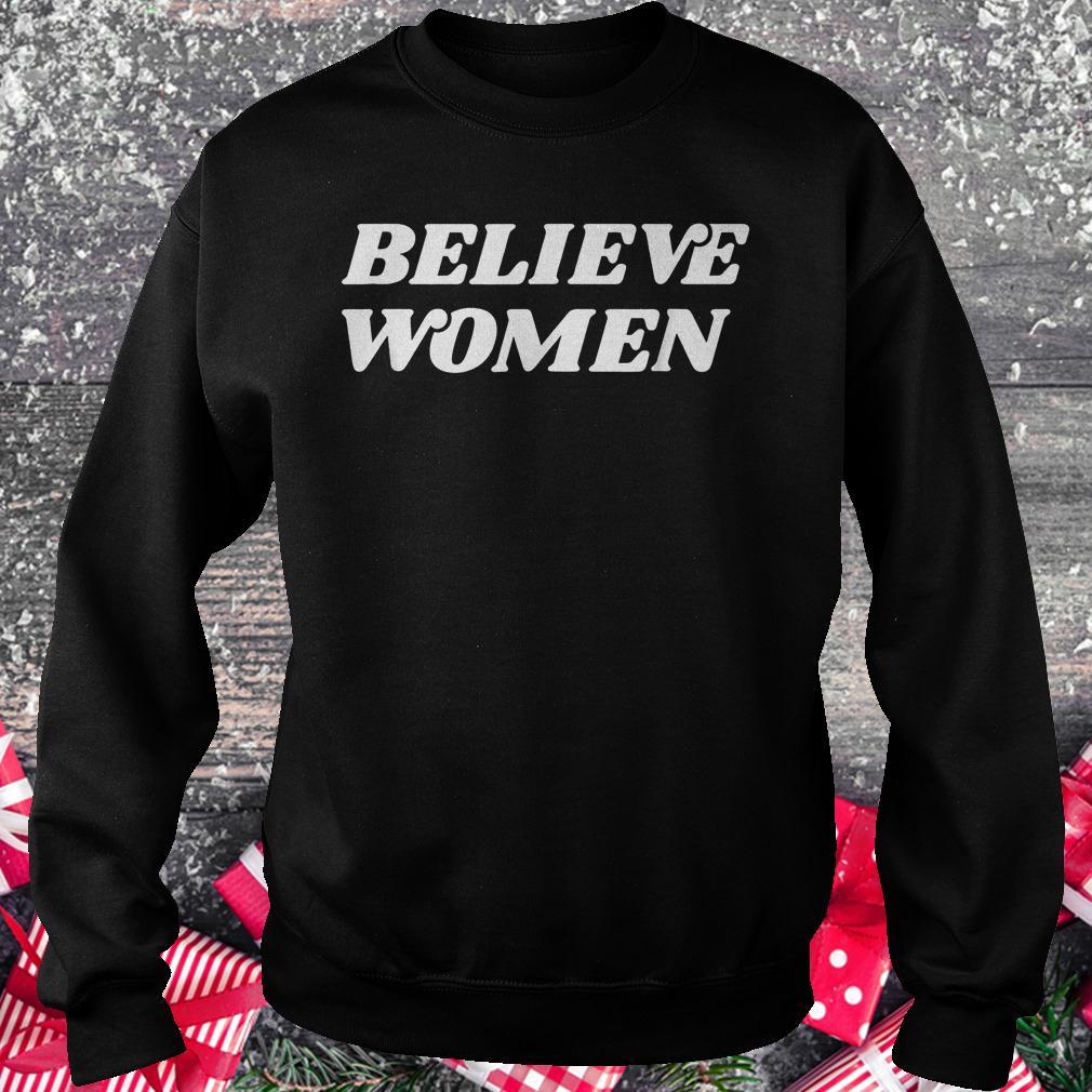 Believe women feminist activist Retro protest shirt Sweatshirt Unisex