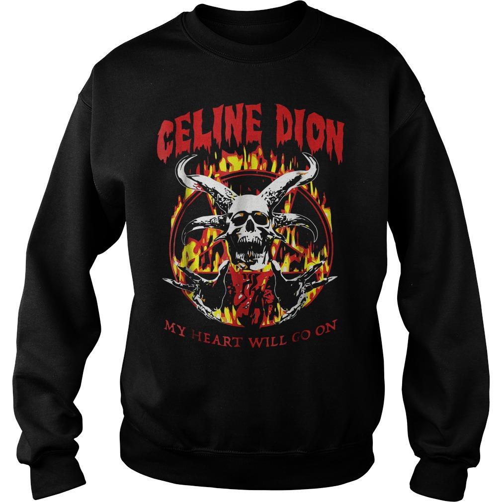 Celine Dion my heart will go on shirt Sweatshirt Unisex