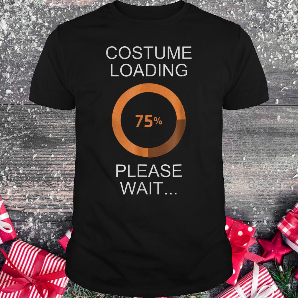 Costume loading please wait shirt