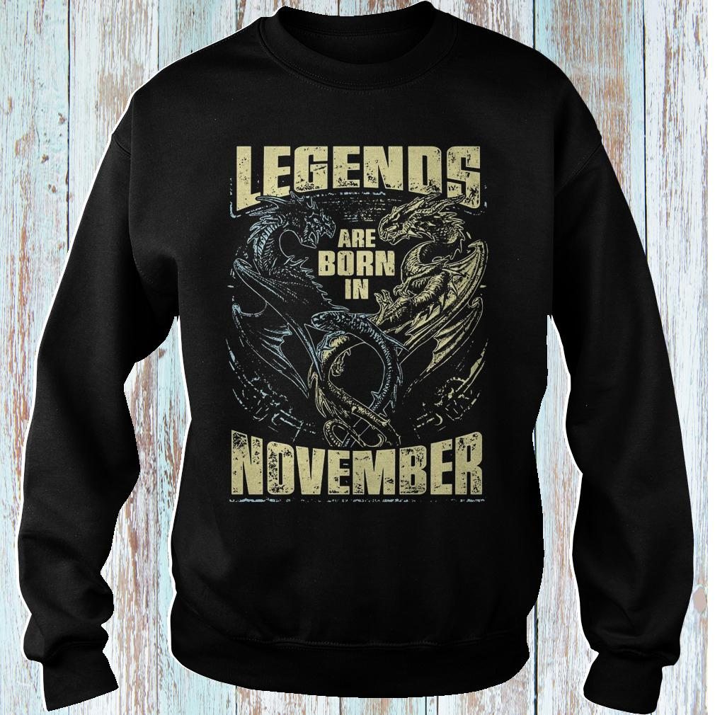 Dragon legends are born in november shirt Sweatshirt Unisex