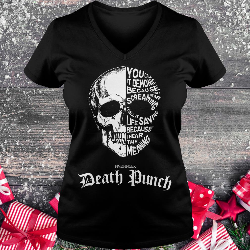 Death punch skull you call it demonic because you hear screaming shirt Ladies V-Neck