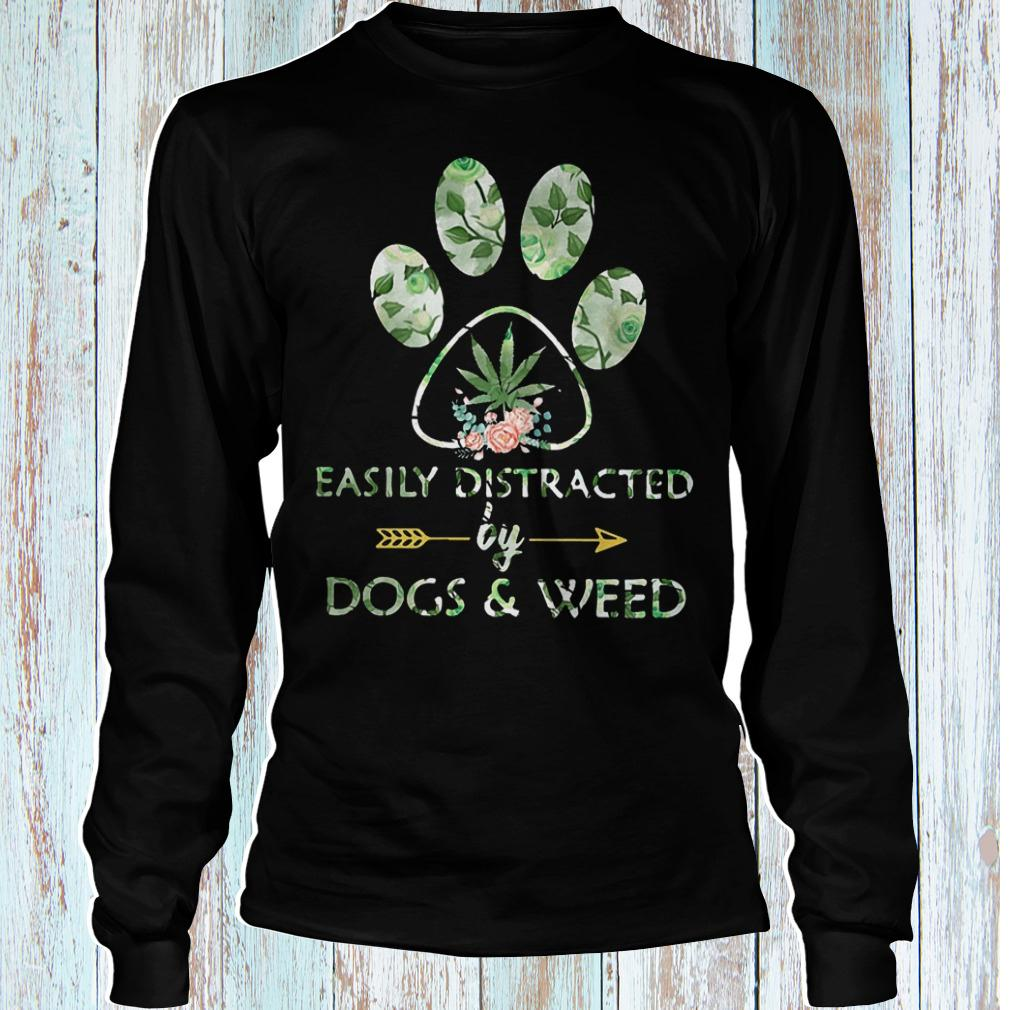 Easily distracted by dogs and weed dog paw shirt Longsleeve Tee Unisex