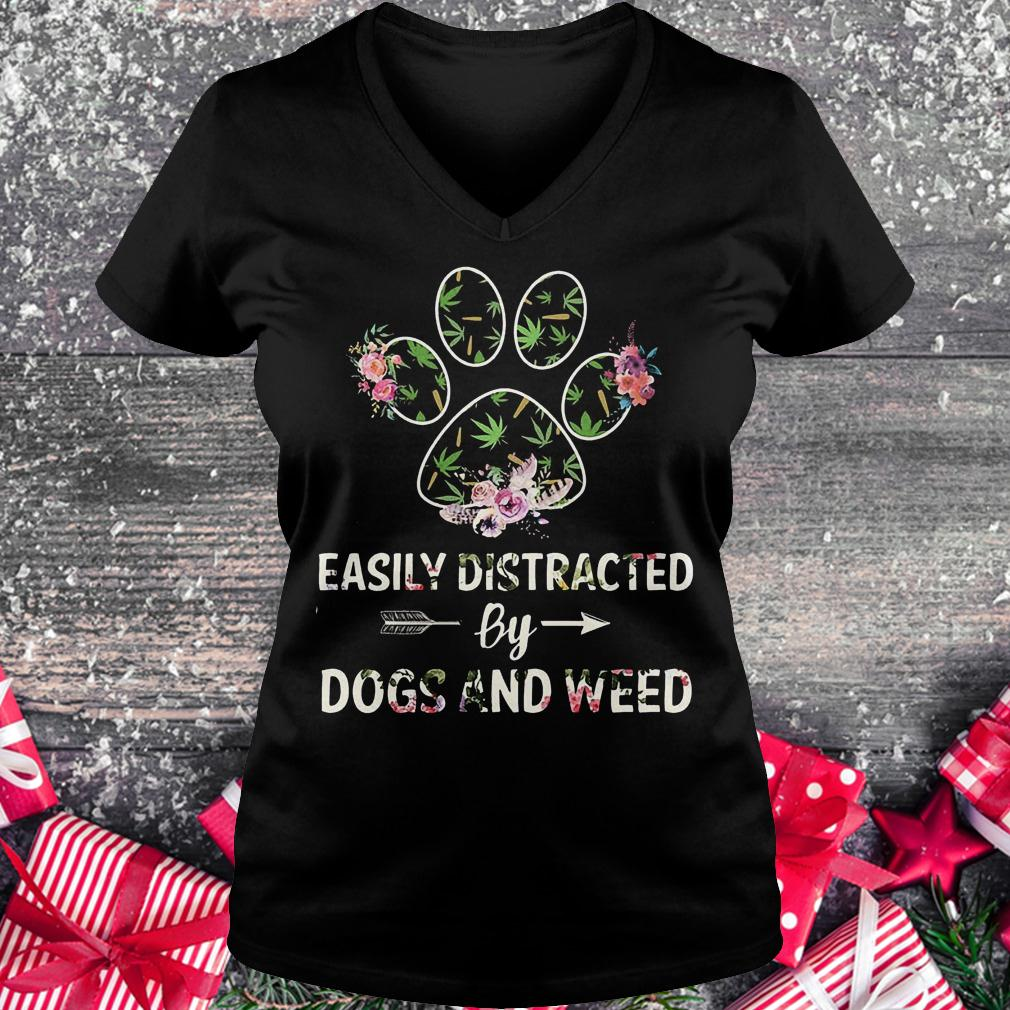 Easily distracted by dogs and weed shirt Ladies V-Neck