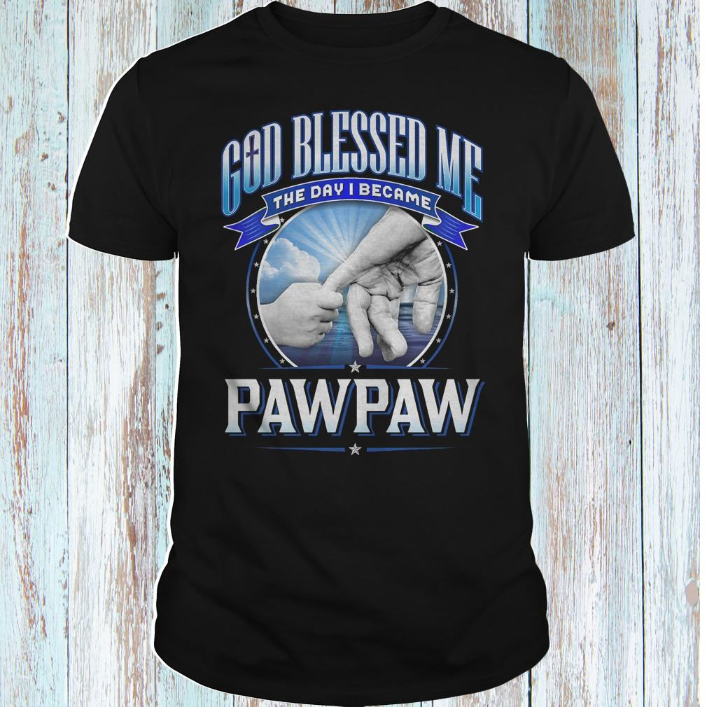 God blessed me the day i became pawpaw shirt