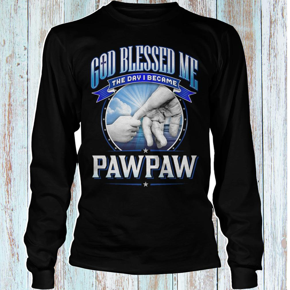 God blessed me the day i became pawpaw shirt Longsleeve Tee Unisex