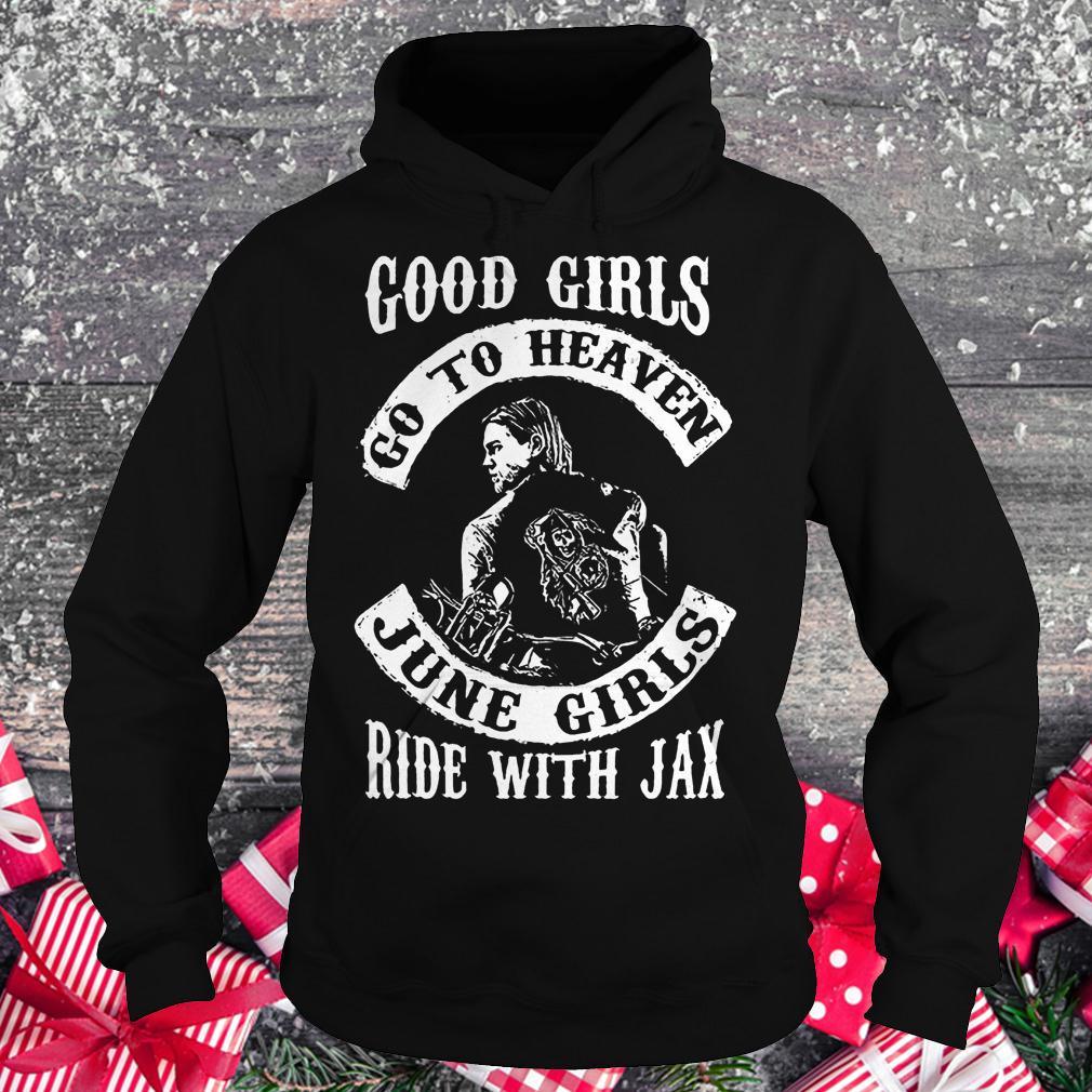 Good girls go to heaven june girls ride with Jax Hoodie