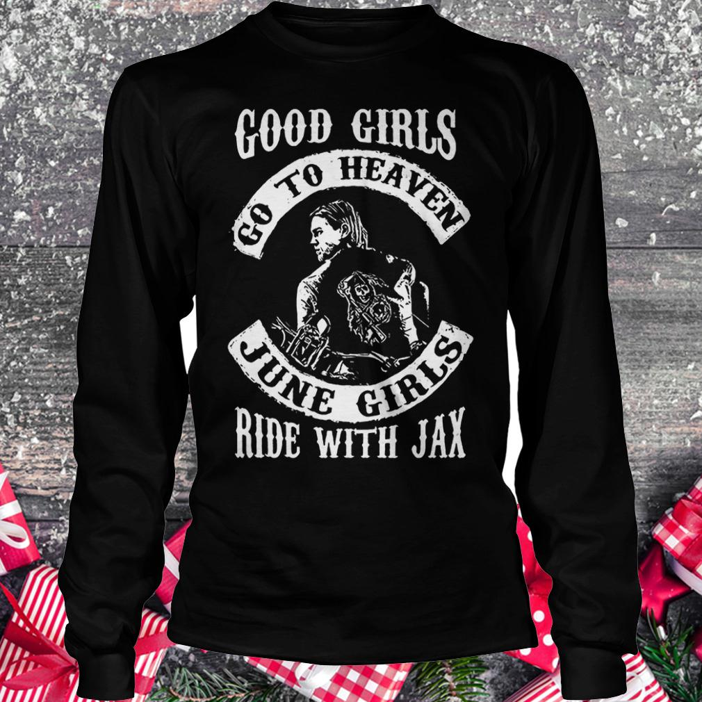 Good girls go to heaven june girls ride with Jax Longsleeve Tee Unisex