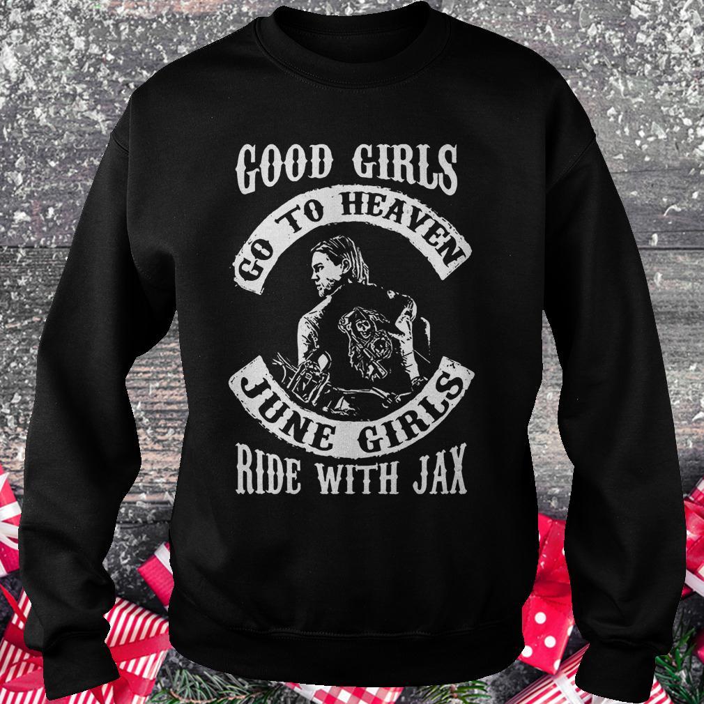 Good girls go to heaven june girls ride with Jax Sweatshirt Unisex