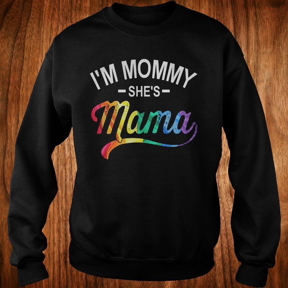 I'm mommy she's mama shirt Sweatshirt Unisex