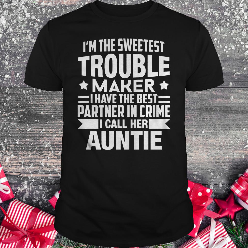 I'm the sweetest trouble maker i have the best partner in crime shirt