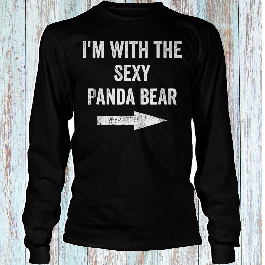 I'm with the sexy Panda bear shirt Longsleeve Tee Unisex