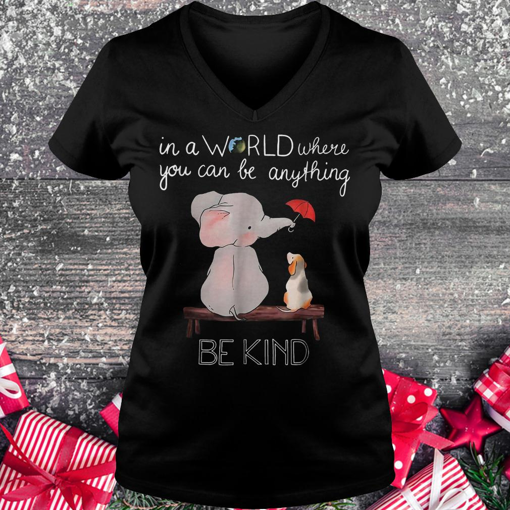In a world where you can be anything be kind elephant shirt Ladies V-Neck