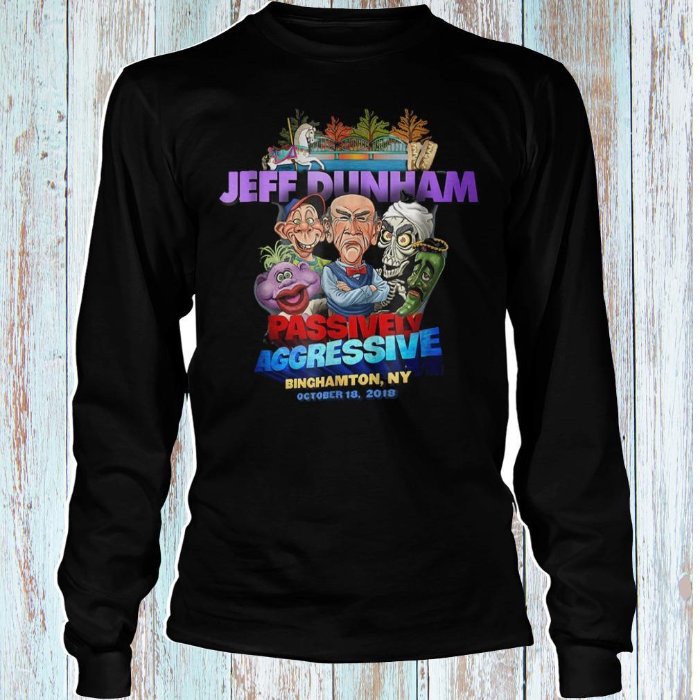 Jeff Dunham passively aggressive Binghamton NY shirt Longsleeve Tee Unisex