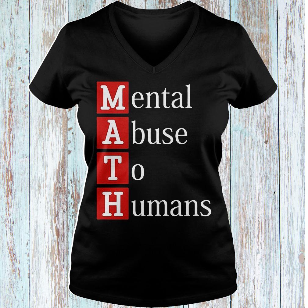 MATH mental abuse to humans shirt Ladies V-Neck