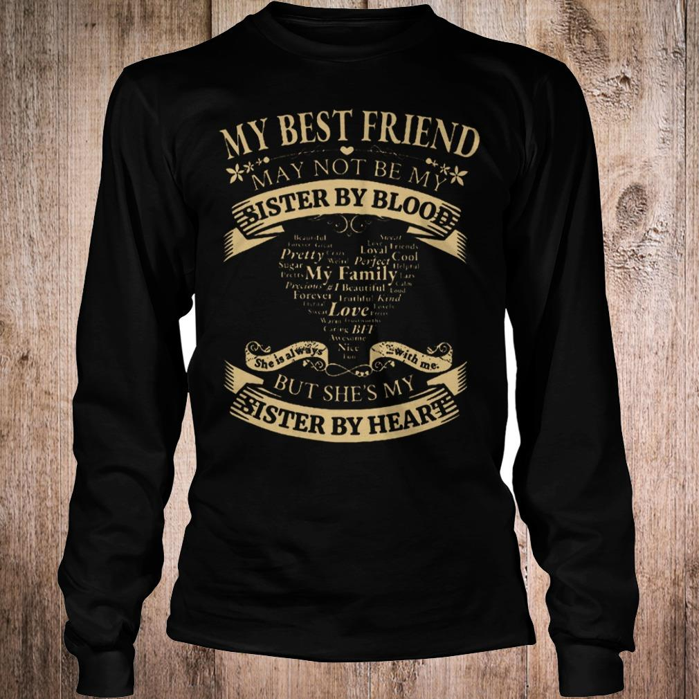 My best friend may not be my sister by blood but she's my sister shirt Longsleeve Tee Unisex