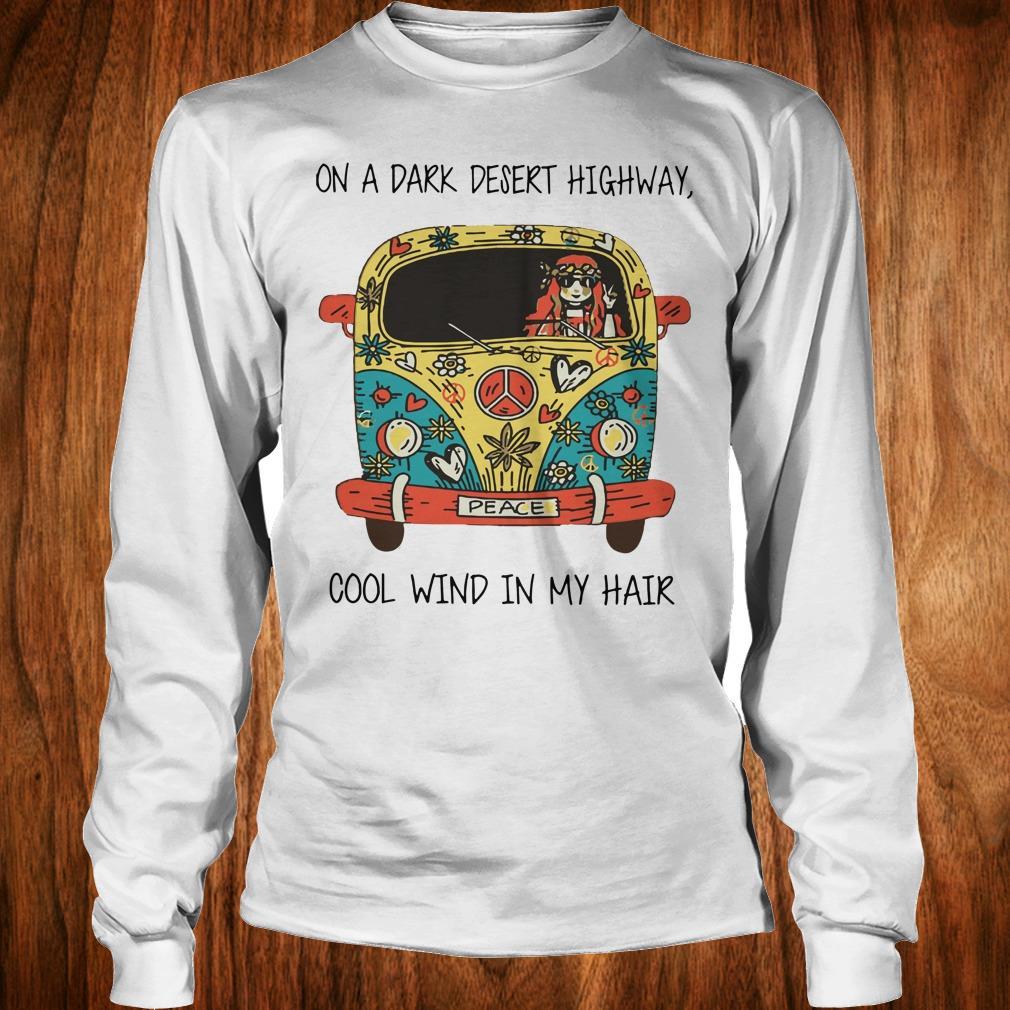 Nice Hippie car on a dark desert highway cool wind in my hair shirt Longsleeve Tee Unisex