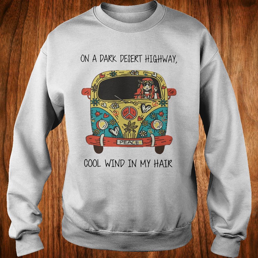 Nice Hippie car on a dark desert highway cool wind in my hair shirt Sweatshirt Unisex