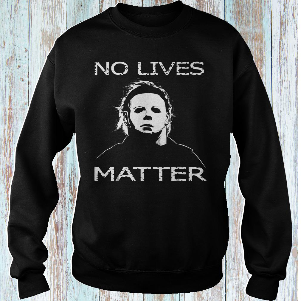 No lives matter Michael Myers horror movie shirt